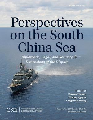 Perspectives on the South China Sea: Diplomatic, Legal, and Security Dimensions of the Dispute