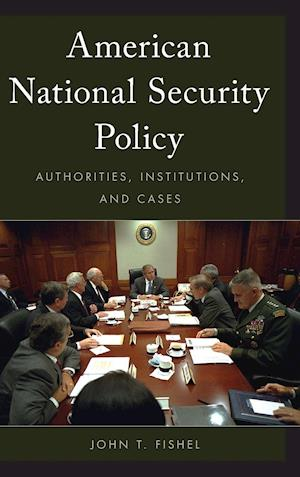 Bog, hardback American National Security Policy af John T. Fishel