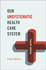Our Unsystematic Health Care System
