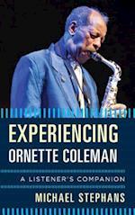 Experiencing Ornette Coleman (Listeners Companion)