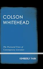 Colson Whitehead: The Postracial Voice of Contemporary Literature