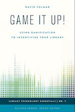 Game it Up! (Library Technology Essentials, nr. 7)