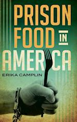 Prison Food in America (Rowman Littlefield Studies in Food and Gastronomy)