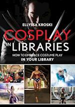 Cosplay in Libraries af Ellyssa Kroski