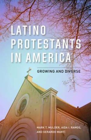 Bog, hardback Latino Protestants in America af Aida I. Ramos, Mark T. Mulder