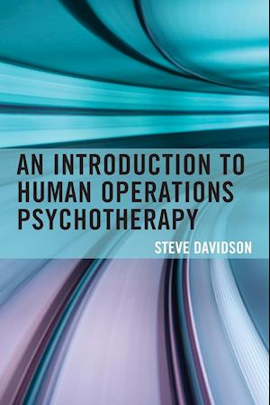 An Introduction to Human Operations Psychotherapy