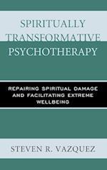 Spiritually Transformative Psychotherapy af Steven R. Vazquez