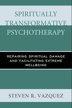 Bog, paperback Spiritually Transformative Psychotherapy af Steven R. Vazquez