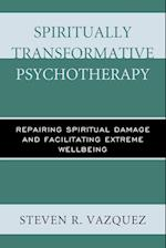 Spiritually Transformative Psychotherapy af Steven R. Vazquez