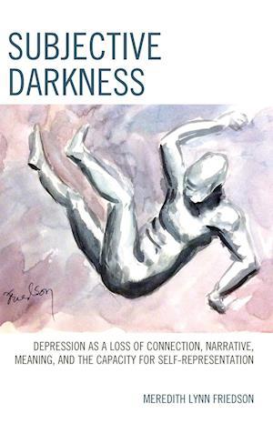 Bog, hardback Subjective Darkness af Meredith Lynn Friedson
