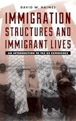 Immigration Structures and Immigrant Lives