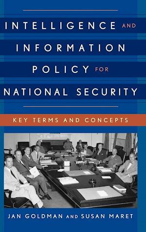 Intelligence and Information Policy for National Security
