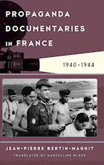 Propaganda Documentaries in France (Film and History)