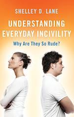 Understanding Everyday Incivility