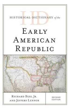 Historical Dictionary of the Early American Republic