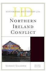 Historical Dictionary of the Northern Ireland Conflict (Historical Dictionaries of War, Revolution & Civil Unrest)