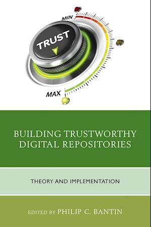 Building Trustworthy Digital Repositories
