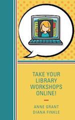 Take Your Library Workshops Online! af Anne Grant