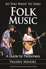So You Want to Sing Folk Music af Valerie Mindel