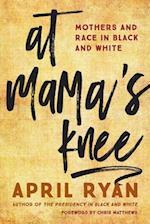 At Mama's Knee af April Ryan