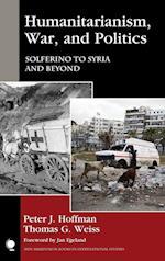 Humanitarianism, War, and Politics (NEW MILLENNIUM BOOKS IN INTERNATIONAL STUDIES)