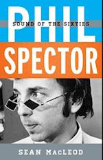 Phil Spector (Tempo a Rowman Littlefield Music Series on Rock Pop and Culture)