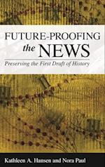 Future-Proofing the News af Nora Paul, Kathleen A. Hansen