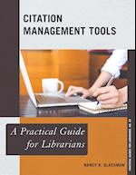 Citation Management Tools (The Practical Guides for Librarians)