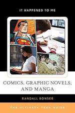 Comics, Graphic Novels, and Manga (It Happened to Me)