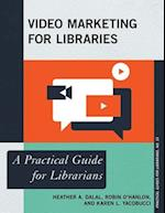 Video Marketing for Libraries (The Practical Guides for Librarians)