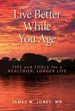 Live Better While You Age