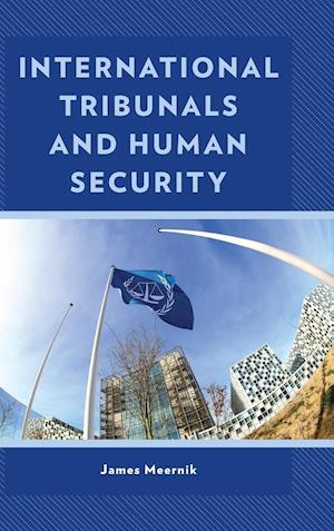 International Tribunals and Human Security