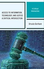 Access to Information, Technology, and Justice (Beta Phi Mu Scholars Series)