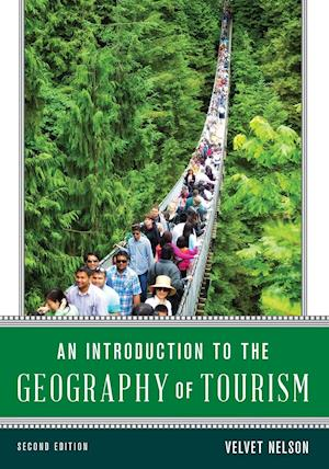 Bog, paperback An Introduction to the Geography of Tourism af Velvet A. Nelson