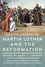 Encyclopedia of Martin Luther and the Reformation (Encyclopedia of Martin Luther and the Reformation)