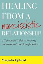 Healing from a Narcissistic Relationship af Margalis Fjelstad