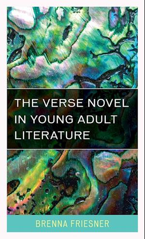 Bog, hardback The Verse Novel in Young Adult Literature af Brenna Friesner