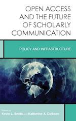 Open Access and the Future of Scholarly Communication (Creating the 21st Century Academic Library)