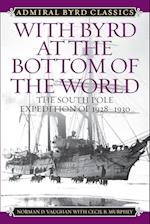 With Byrd at the Bottom of the World (Admiral Byrd Classics)