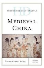 Historical Dictionary of Medieval China (Historical Dictionaries of Ancient Civilizations & Historical Eras)