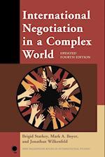 International Negotiation in a Complex World (NEW MILLENNIUM BOOKS IN INTERNATIONAL STUDIES)