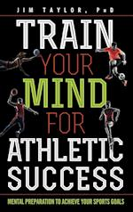 Train Your Mind for Athletic Success
