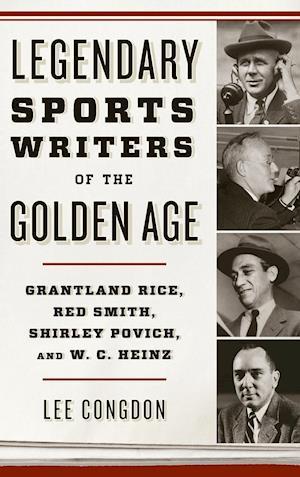 Bog, hardback Legendary Sports Writers of the Golden Age af Lee W. Congdon