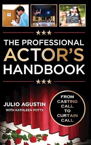 Bog, hardback The Professional Actor's Handbook af Julio Agustin