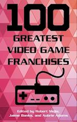 100 Greatest Video Game Franchises (100 Greatest)