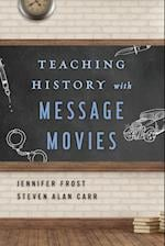 Teaching History with Message Movies (Teaching History With)