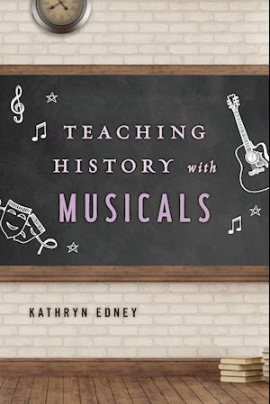 Bog, paperback Teaching History with Musicals af Kathryn Edney