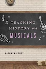 Teaching History with Musicals af Kathryn Edney