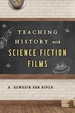 Teaching History with Science Fiction Films af A. Bowdoin Van Riper