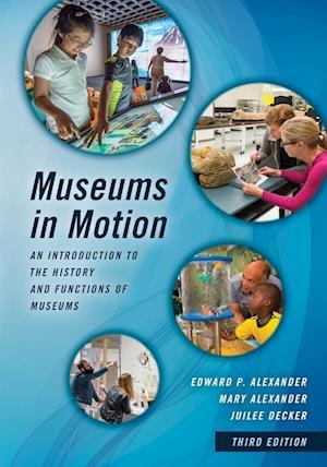 Bog, paperback Museums in Motion af Edward P. Alexander